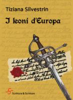 I leoni d'Europa - Tiziana Silvestrin