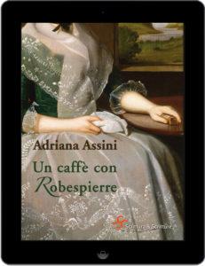 Un caffè con Robespierre - Adriana Assini