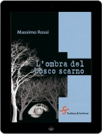 L'ombra del bosco scarno - Massimo Rossi