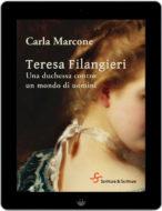 Teresa Filangieri. Una duchessa contro un mondo di uomini - Carla Marcone