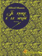 Il fiore e le spade - A. Mason