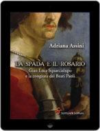 La spada e il rosario. Gian Luca Squarcialupo e la congiura dei Beati Paoli - Adriana Assini