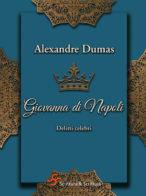 Giovanna di Napoli. Delitti celebri - A. Dumas