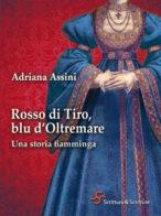 Rosso di Tiro, blu d'Oltremare - A. Assini