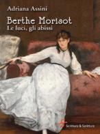 Berthe Morisot. Le luci, gli abissi - Adriana Assini