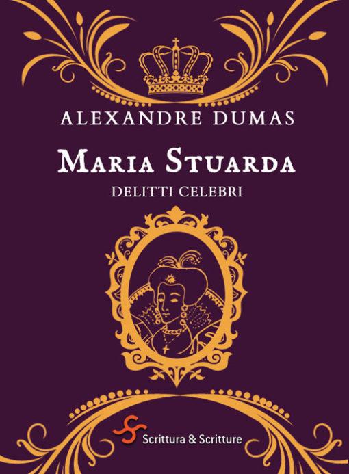 Maria Stuarda, Alexandre Dumas, Scrittura&Scritture